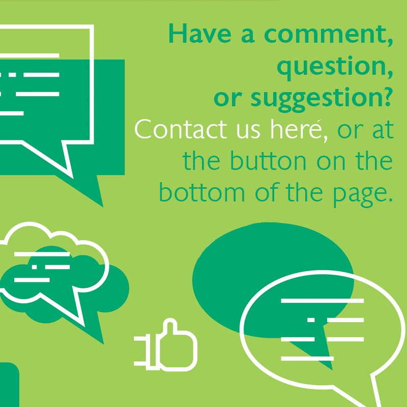 Contact us with a comment, question or suggestion!
